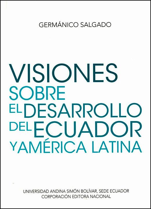 Visiones sobre el desarrollo del Ecuador y América Latina