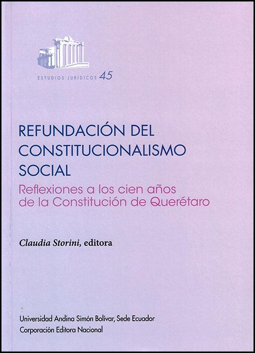 Refundación del constitucionalismo social. Reflexiones a los cien años de la Constitución de Querétaro