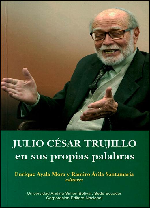 Julio César Trujillo en sus propias palabras