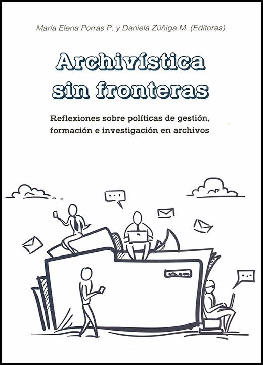 Archivística sin fronteras. Reflexiones sobre políticas de gestión, formación e investigación en archivos