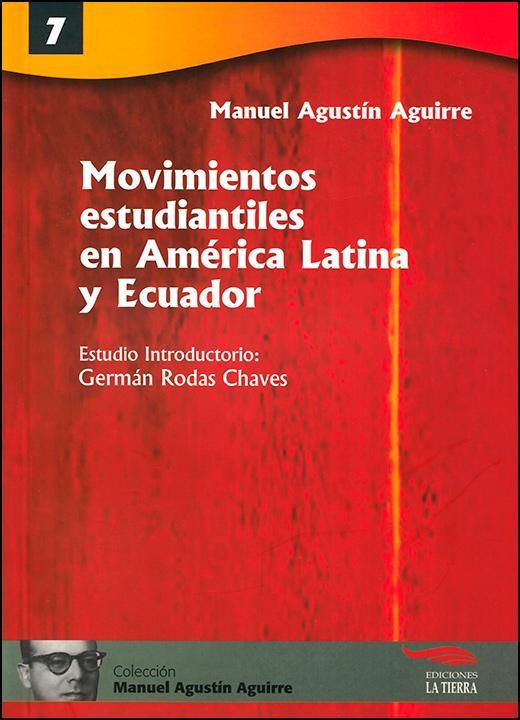 Manuel Agustín Aguirre. Movimientos estudiantiles en América Latina y Ecuador