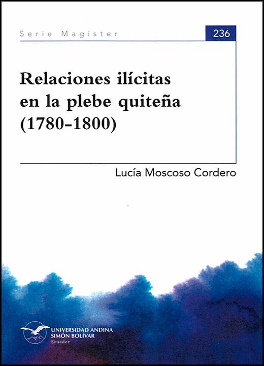 Relaciones ilícitas en la plebe quiteña (1780-1800)