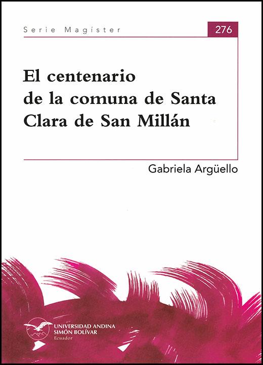El centenario de la comuna de Santa Clara de San Millán