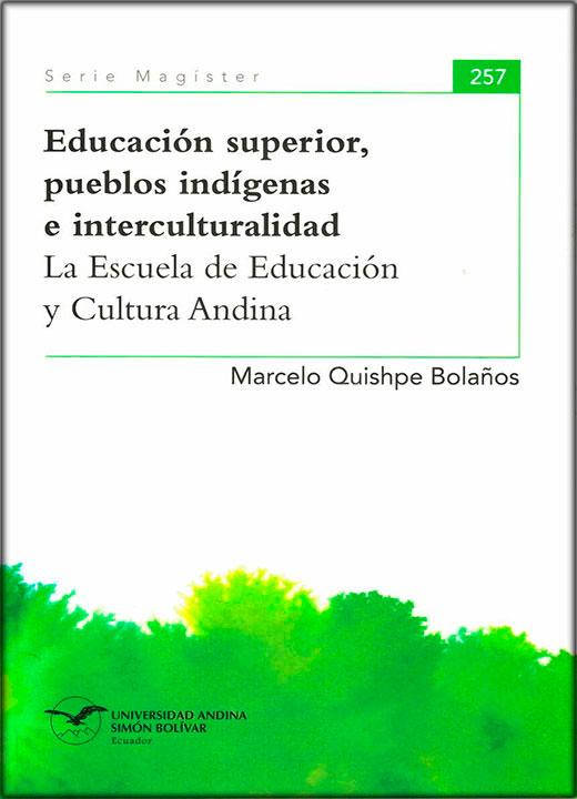 Educación superior, pueblos indígenas e interculturalidad. La Escuela de Educación y Cultura Andina