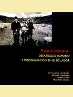Pueblos indígenas, desarrollo humano y discriminación en el Ecuador