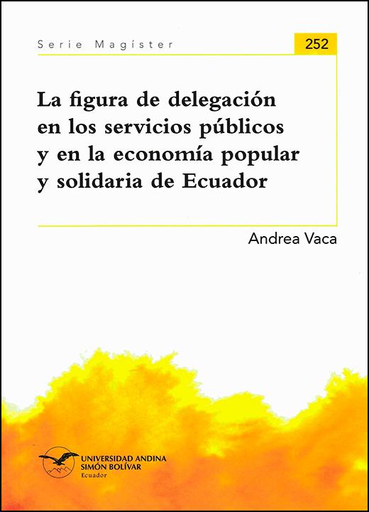 La figura de delegación en los servicios públicos y en la economía popular y solidaria de Ecuador