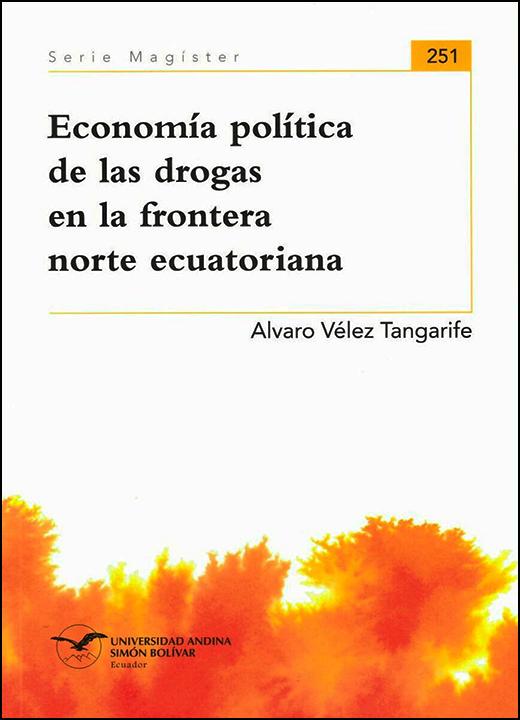 Economía política de las drogas en la frontera norte ecuatoriana