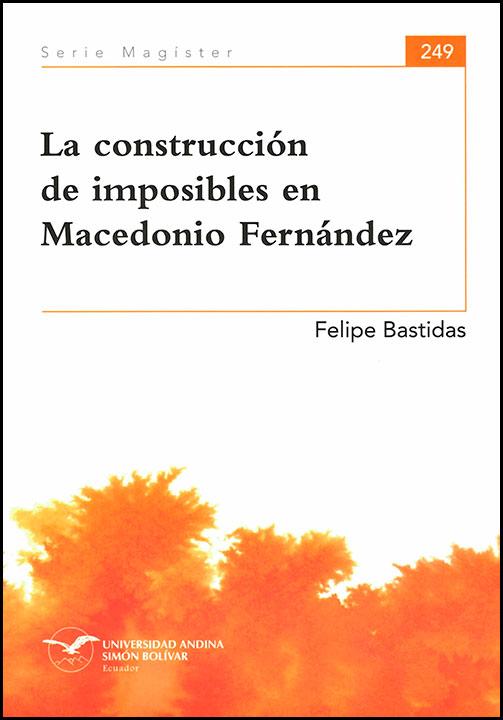 La construcción de imposibles en Macedonio Fernández