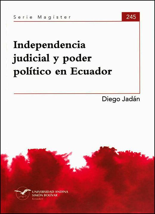 Independencia judicial y poder político en Ecuador