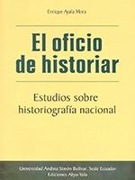 El oficio de historiar: estudios sobre historiografía nacional
