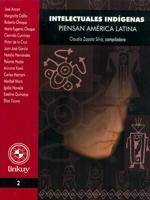 Intelectuales indígenas piensan América Latina