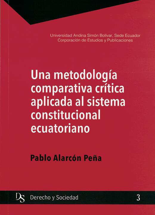 Una metodología comparativa crítica aplicada al sistema constitucional ecuatoriano