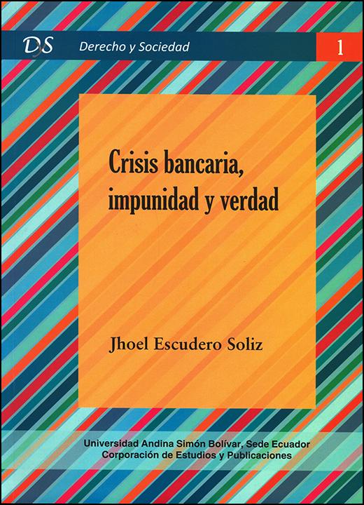 Crisis bancaria, impunidad y verdad