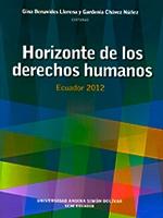 Horizonte de los derechos humanos. Ecuador 2012