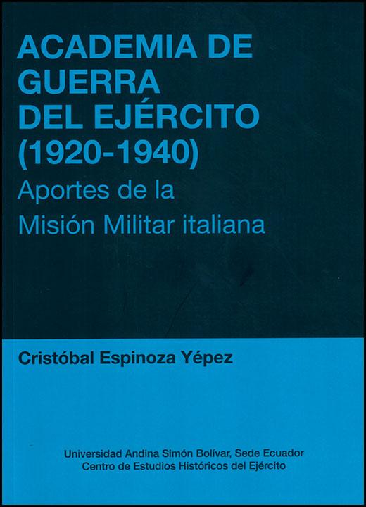 Academia de Guerra del Ejército (1920-1940). Aportes de la Misión Militar italiana