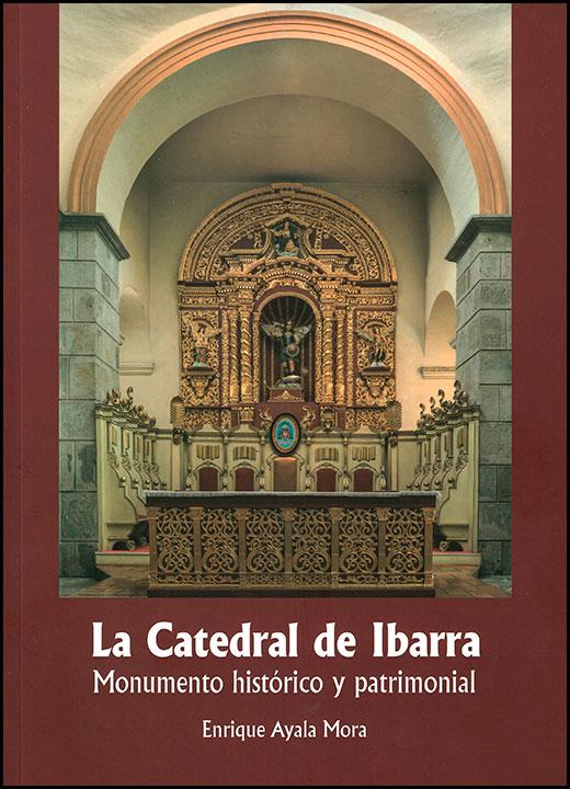 La Catedral de Ibarra  Monumento histórico y patrimonial