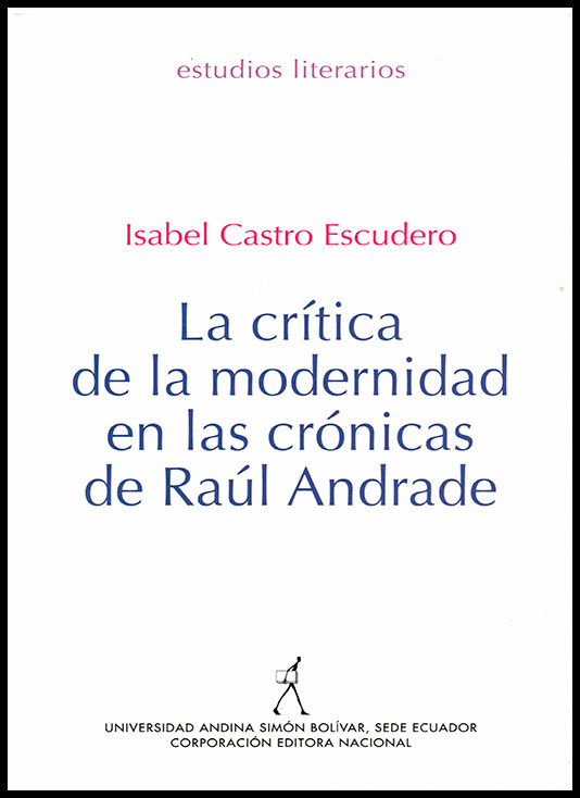La crítica de la modernidad en las crónicas de Raúl Andrade