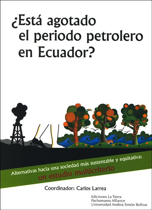 ¿Está agotado el período petrolero en Ecuador? Alternativas hacia una sociedad más sustentable y equitativa: un estudio multicriterio