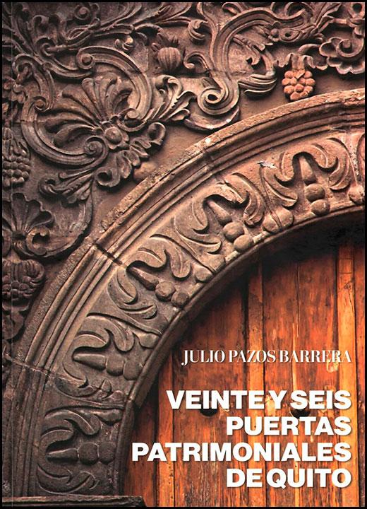 Veinte y seis puertas patrimoniales de Quito