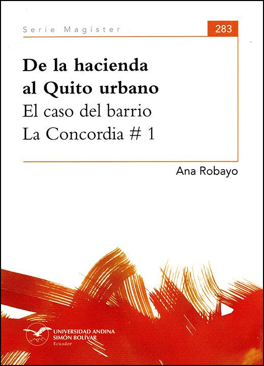 De la hacienda al Quito urbano. El caso del barrio La Concordia 1