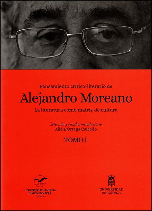 Pensamiento crítico-literario de Alejandro Moreano. La literatura como matriz de cultura
