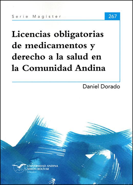 Licencias obligatorias de medicamentos y derecho a la salud en la Comunidad Andina