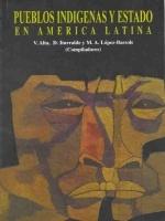 Pueblos indígenas y Estado en América Latina