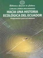 Hacia una historia ecológica del Ecuador. Propuestas para el debate