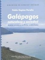 Galápagos naturaleza y sociedad: actores sociales y conflictos ambientales en las Islas Galápagos