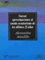 Nuevas aproximaciones al cuento ecuatoriano de los últimos 25 años