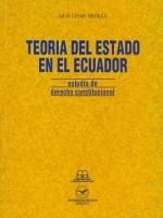 Teoría del Estado en el Ecuador: estudio de derecho constitucional