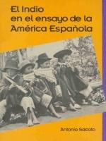 El indio en el ensayo de la América española
