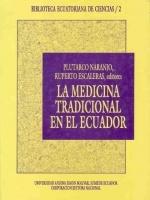 La medicina tradicional en el Ecuador: memorias de las Primeras Jornadas Ecuatorianas de Etnomedicina Andina