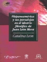 Hispanoamérica y sus paradojas en el ideario filosófico de Juan León Mera