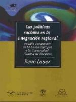 Las políticas sociales en la integración regional: estudio comparado de la Unión Europea y la Comunidad Andina de Naciones