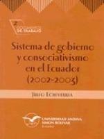 Sistema de gobierno y consociativismo en el Ecuador (2002-2003)