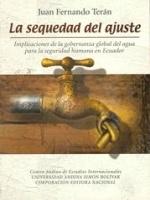 La sequedad del ajuste: implicaciones de la gobernanza global del agua para la seguridad humana en Ecuador
