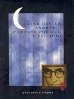 César Dávila Andrade, combate poético y suicidio