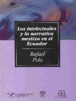 Los intelectuales y la narrativa mestiza en el Ecuador