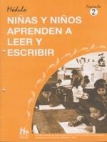 Módulos de Capacitación de Docentes. Módulo: Aprendizaje. Fascículo 2: Niñas y niños aprenden a leer y escribir