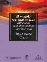 El modelo regional andino: enfoque de economía política internacional