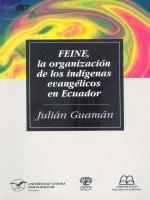 FEINE, la organización de los indígenas evangélicos en el Ecuador