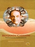 Benjamín Carrión. Estudio, selección y notas: Michael Handelsman