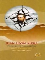 Juan León Mera. Estudio, selección y notas: Raúl Vallejo Corral