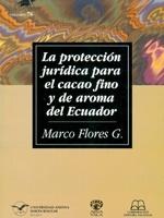 La protección jurídica para el cacao fino y de aroma del Ecuador