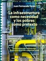La infraestructura como necesidad y los pobres como pretexto