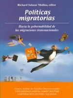 Políticas migratorias. Hacia la gobernabilidad de las migraciones transnacionales
