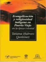 Evangelización y religiosidad indígena en Puerto Viejo en la época colonial