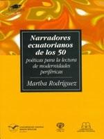 Narradores ecuatorianos de los 50: poéticas para la lectura de modernidades periféricas