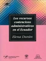 Los recursos contencioso administrativos en el Ecuador